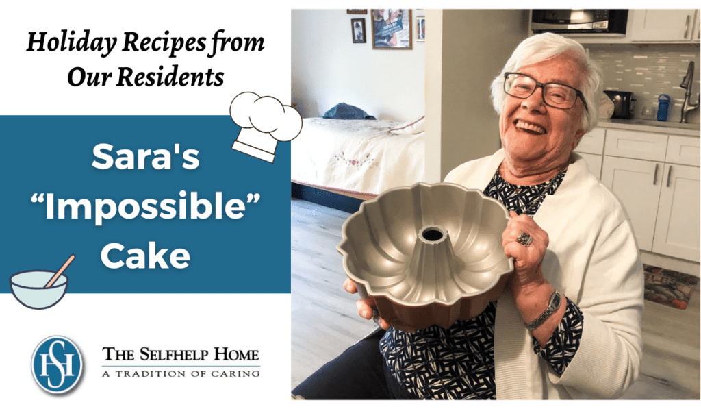 Holiday Recipes Residents Sara Impossible Cake - The Selfhelp Home